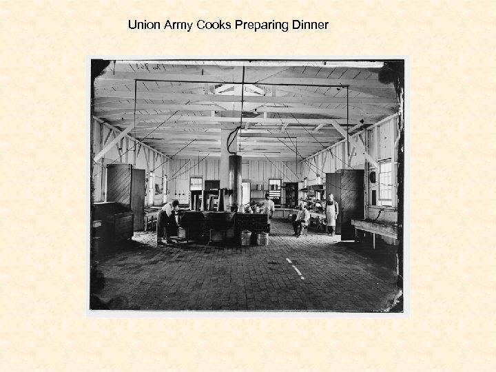 Union Army Cooks Preparing Dinner
