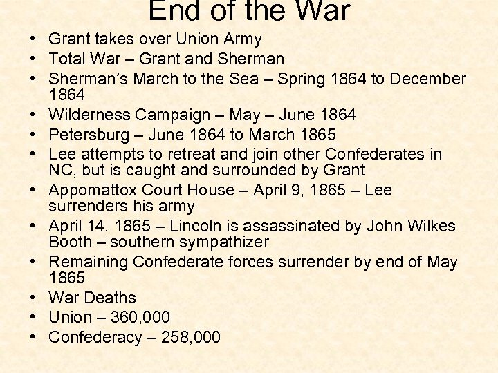 End of the War • Grant takes over Union Army • Total War –