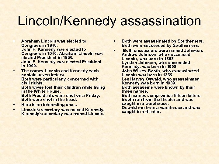 Lincoln/Kennedy assassination • • Abraham Lincoln was elected to Congress in 1846. John F.