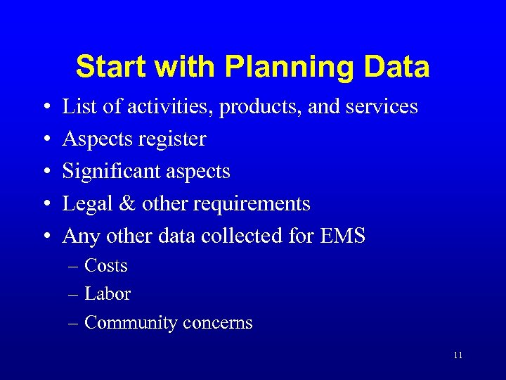 Start with Planning Data • • • List of activities, products, and services Aspects