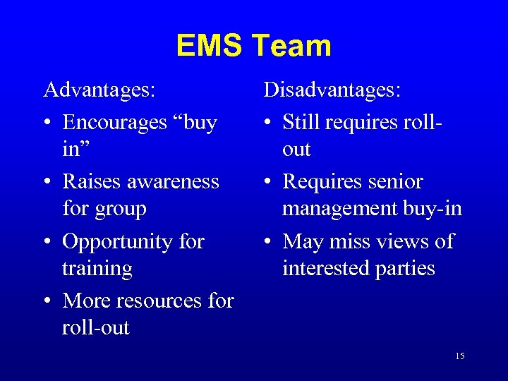 "EMS Team Advantages: • Encourages ""buy in"" • Raises awareness for group • Opportunity"