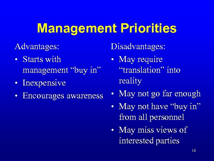 "Management Priorities Advantages: Disadvantages: • Starts with • May require management ""buy in"" ""translation"""