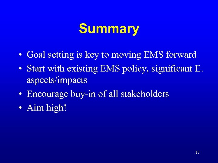 Summary • Goal setting is key to moving EMS forward • Start with existing
