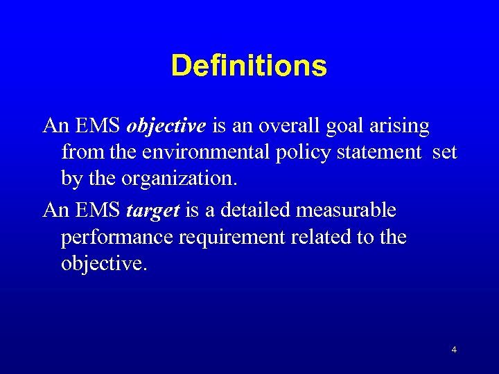 Definitions An EMS objective is an overall goal arising from the environmental policy statement