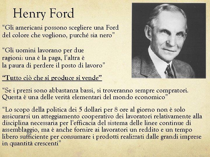 """Henry Ford """"Gli americani possono scegliere una Ford del colore che vogliono, purché sia"""