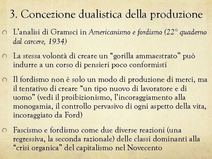 3. Concezione dualistica della produzione L'analisi di Gramsci in Americanismo e fordismo (22° quaderno