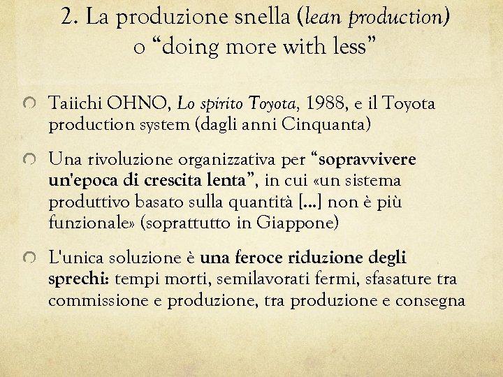 """2. La produzione snella (lean production) o """"doing more with less"""" Taiichi OHNO, Lo"""
