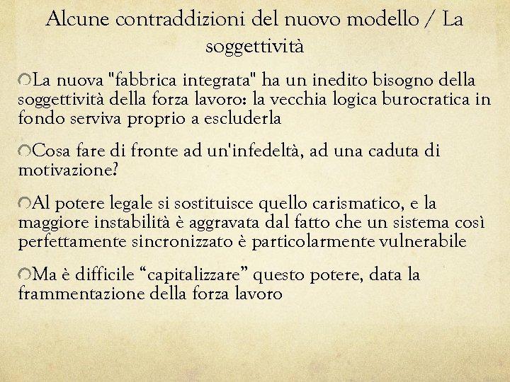 Alcune contraddizioni del nuovo modello / La soggettività La nuova