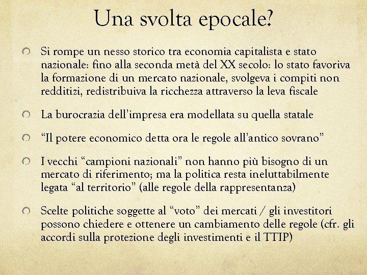 Una svolta epocale? Si rompe un nesso storico tra economia capitalista e stato nazionale: