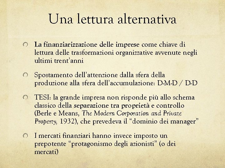Una lettura alternativa La finanziarizzazione delle imprese come chiave di lettura delle trasformazioni organizzative