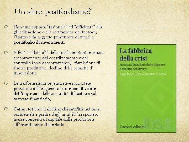 """Un altro postfordismo? Non una risposta """"razionale"""" ed """"efficiente"""" alla globalizzazione e alla saturazione"""