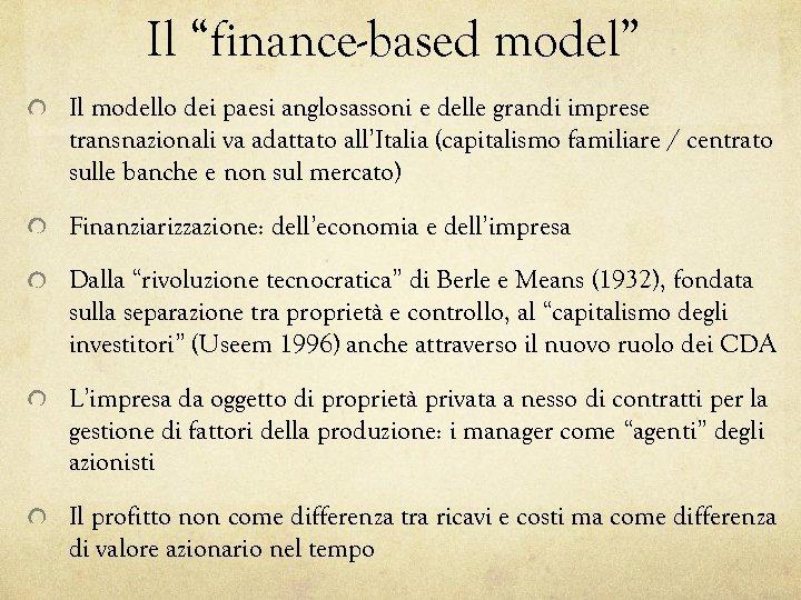 """Il """"finance-based model"""" Il modello dei paesi anglosassoni e delle grandi imprese transnazionali va"""
