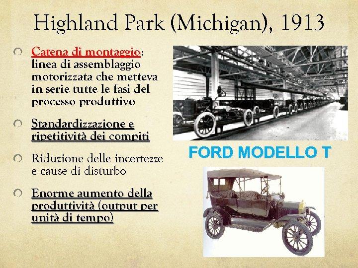 Highland Park (Michigan), 1913 Catena di montaggio: montaggio linea di assemblaggio motorizzata che metteva