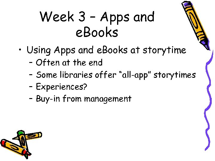 Week 3 – Apps and e. Books • Using Apps and e. Books at