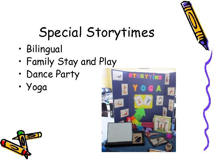 Special Storytimes • • Bilingual Family Stay and Play Dance Party Yoga