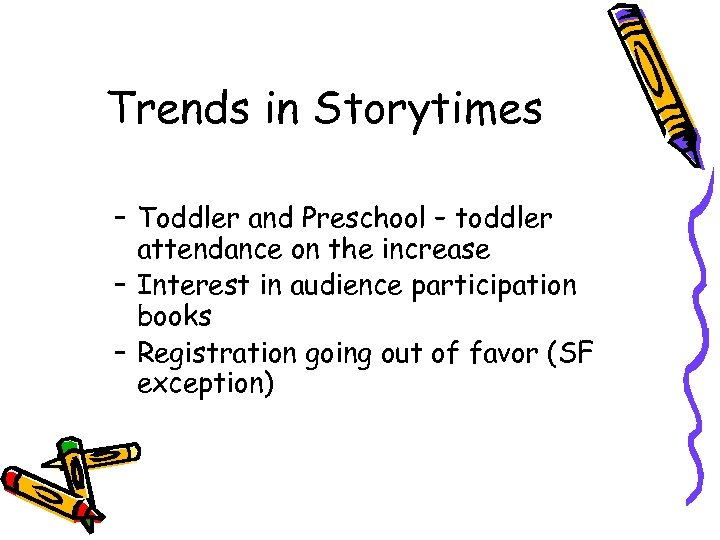 Trends in Storytimes – Toddler and Preschool – toddler attendance on the increase –