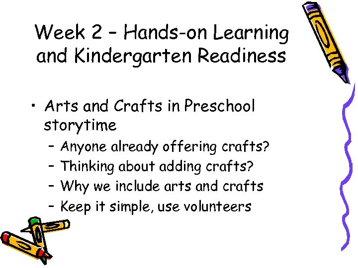 Week 2 – Hands-on Learning and Kindergarten Readiness • Arts and Crafts in Preschool
