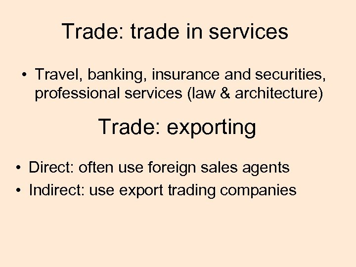 Trade: trade in services • Travel, banking, insurance and securities, professional services (law &