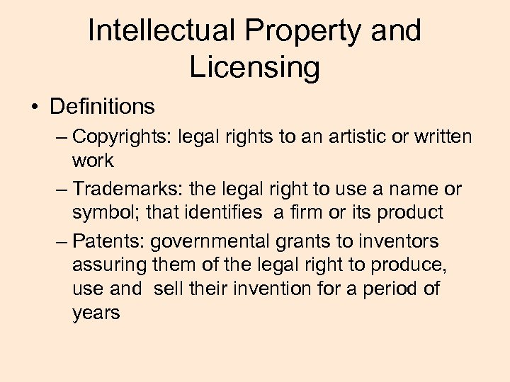 Intellectual Property and Licensing • Definitions – Copyrights: legal rights to an artistic or
