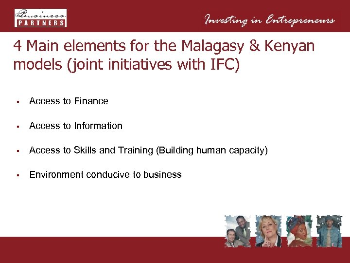 4 Main elements for the Malagasy & Kenyan models (joint initiatives with IFC) §