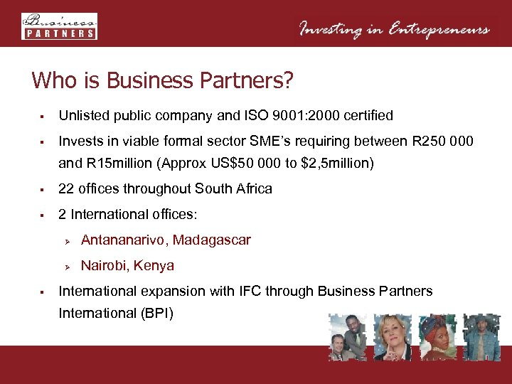 Who is Business Partners? § Unlisted public company and ISO 9001: 2000 certified §