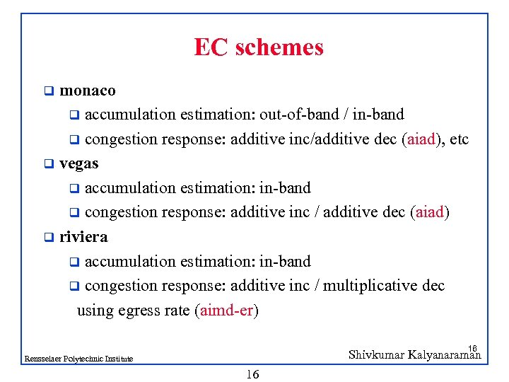 EC schemes monaco q accumulation estimation: out-of-band / in-band q congestion response: additive inc/additive