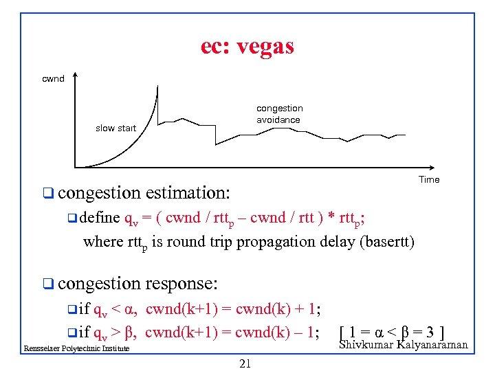 ec: vegas cwnd congestion avoidance slow start q congestion Time estimation: q define qv