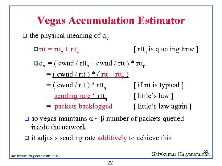 Vegas Accumulation Estimator q the physical meaning of qv q rtt = rttp +