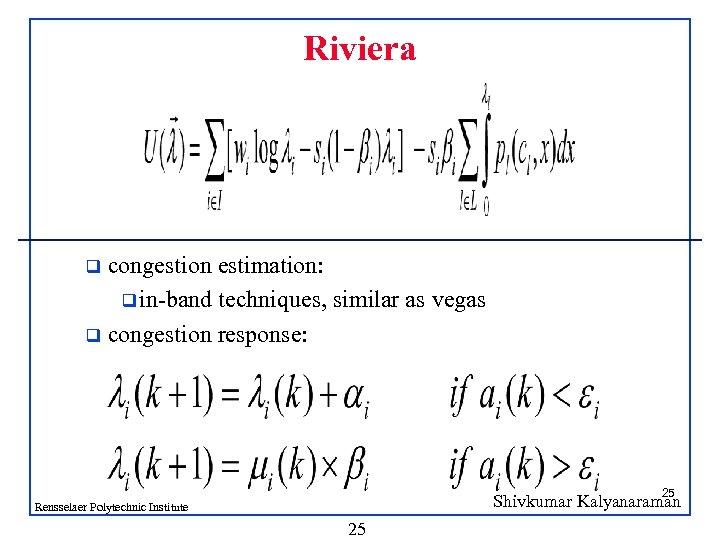 Riviera congestion estimation: q in-band techniques, similar as vegas q congestion response: q 25