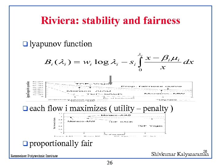 Riviera: stability and fairness q lyapunov q each function flow i maximizes ( utility