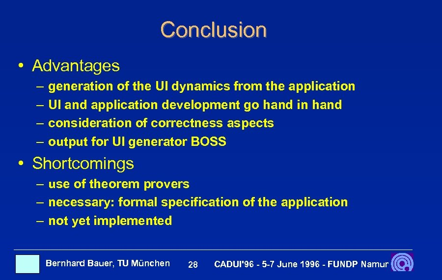 Conclusion • Advantages – – generation of the UI dynamics from the application UI