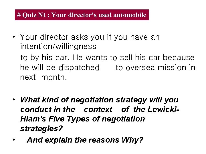 # Quiz Nt : Your director's used automobile • Your director asks you if