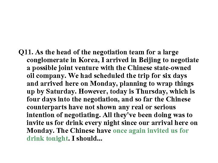 Q 11. As the head of the negotiation team for a large conglomerate in