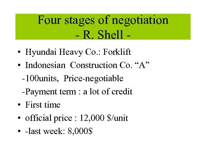 Four stages of negotiation - R. Shell • Hyundai Heavy Co. : Forklift •