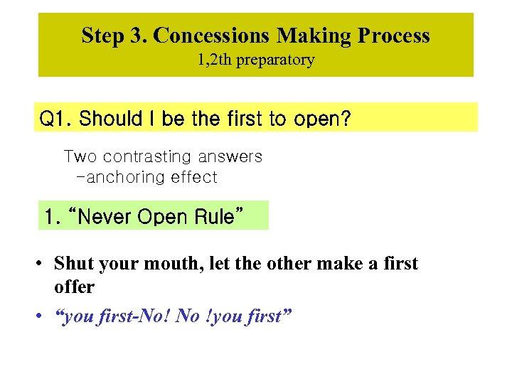 Step 3. Concessions Making Process 1, 2 th preparatory Q 1. Should I be