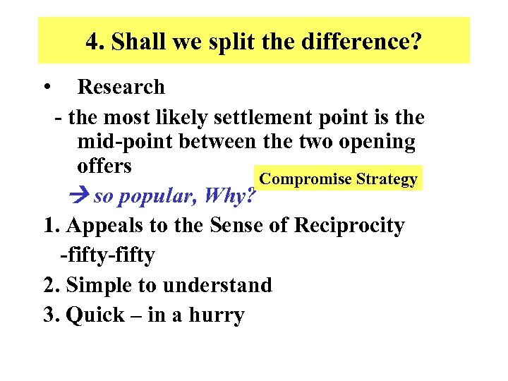 4. Shall we split the difference? • Research - the most likely settlement point