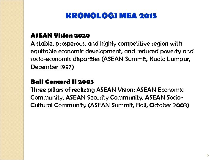 KRONOLOGI MEA 2015 ASEAN Vision 2020 A stable, prosperous, and highly competitive region with