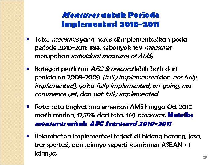 Measures untuk Periode Implementasi 2010 -2011 § Total measures yang harus diimplementasikan pada periode