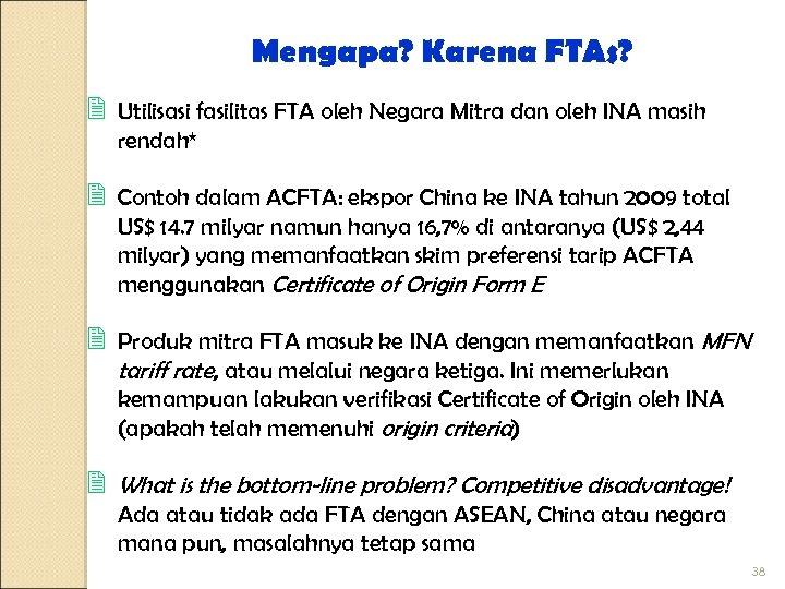 Mengapa? Karena FTAs? 2 Utilisasi fasilitas FTA oleh Negara Mitra dan oleh INA masih