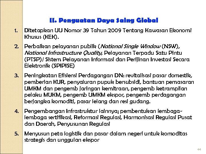 II. Penguatan Daya Saing Global 1. Ditetapkan UU Nomor 39 Tahun 2009 Tentang Kawasan