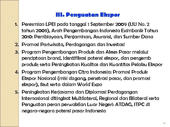 III. Penguatan Ekspor 1. Peresmian LPEI pada tanggal 1 September 2009 (UU No. 2