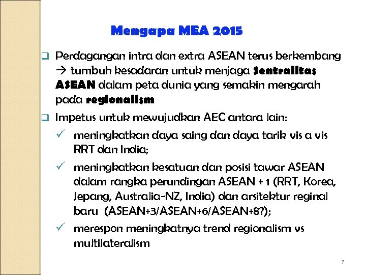 Mengapa MEA 2015 Perdagangan intra dan extra ASEAN terus berkembang tumbuh kesadaran untuk menjaga