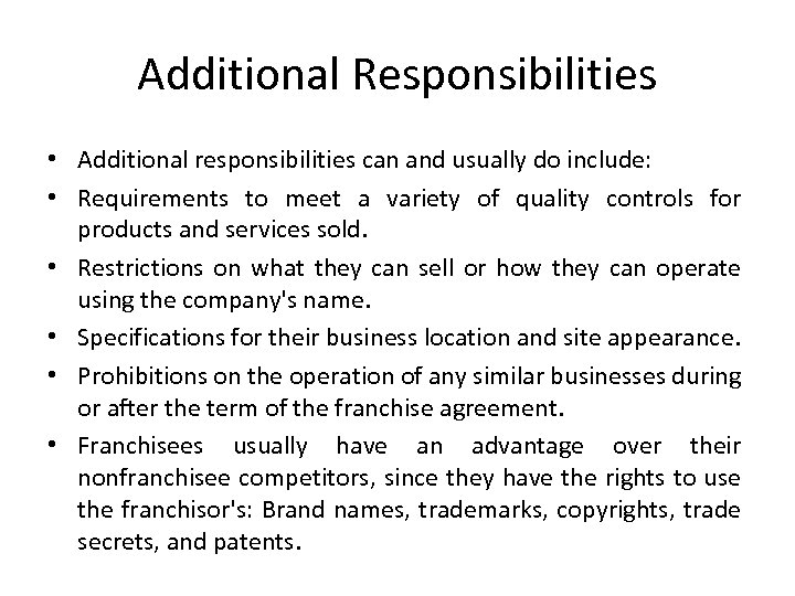 Additional Responsibilities • Additional responsibilities can and usually do include: • Requirements to meet