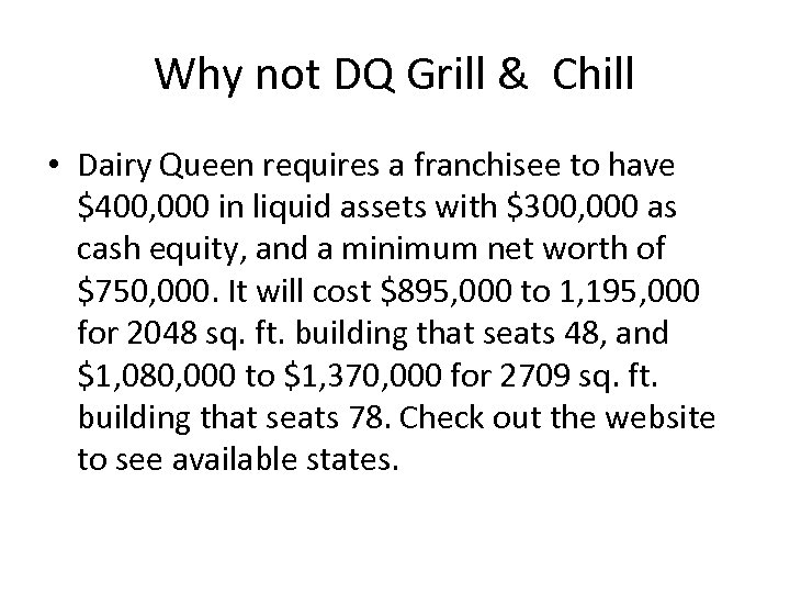 Why not DQ Grill & Chill • Dairy Queen requires a franchisee to have