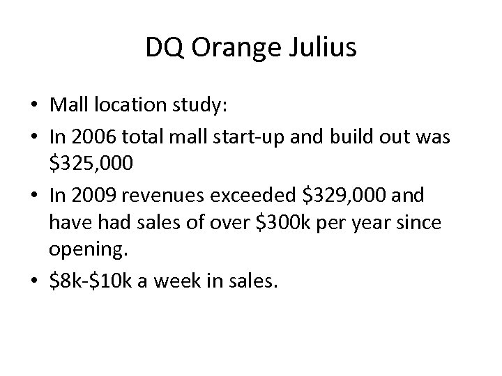 DQ Orange Julius • Mall location study: • In 2006 total mall start-up and