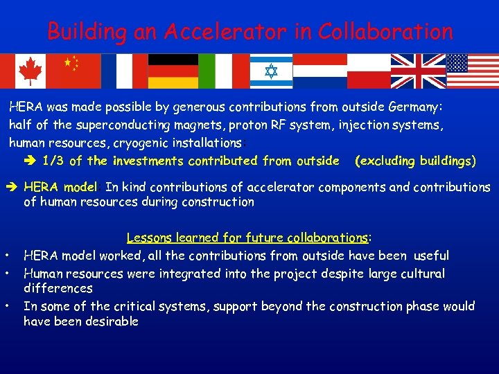 Building an Accelerator in Collaboration HERA was made possible by generous contributions from outside