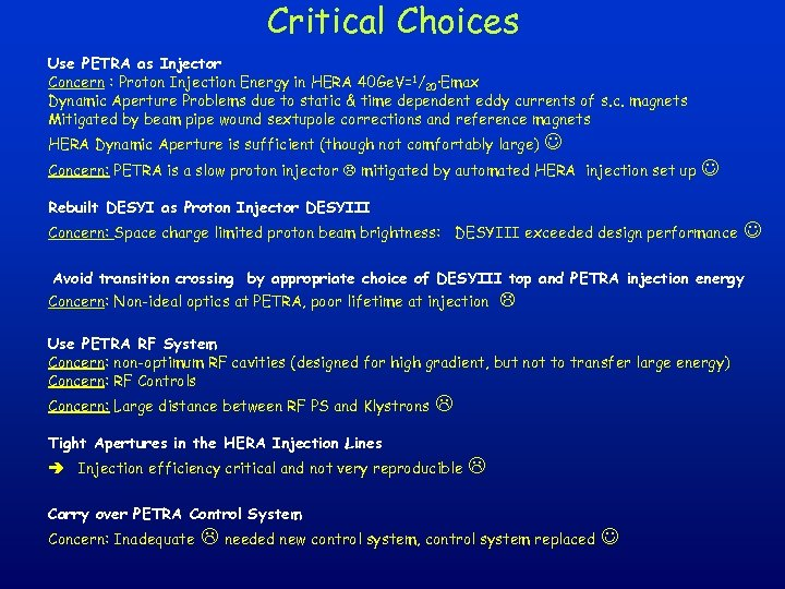 Critical Choices Use PETRA as Injector Concern : Proton Injection Energy in HERA 40