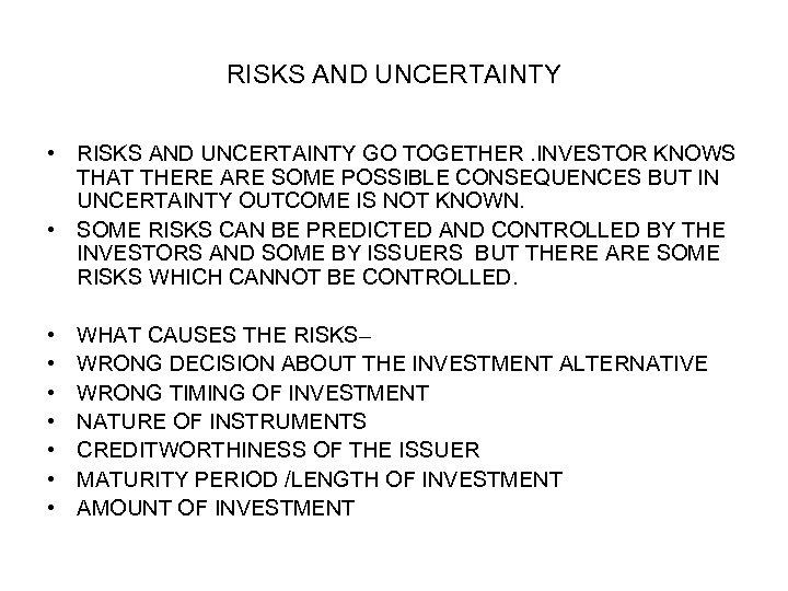 RISKS AND UNCERTAINTY • RISKS AND UNCERTAINTY GO TOGETHER. INVESTOR KNOWS THAT THERE ARE