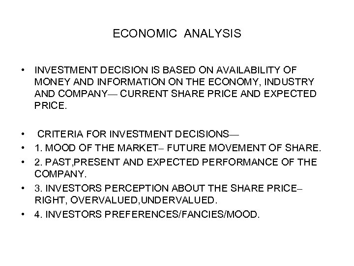 ECONOMIC ANALYSIS • INVESTMENT DECISION IS BASED ON AVAILABILITY OF MONEY AND INFORMATION ON