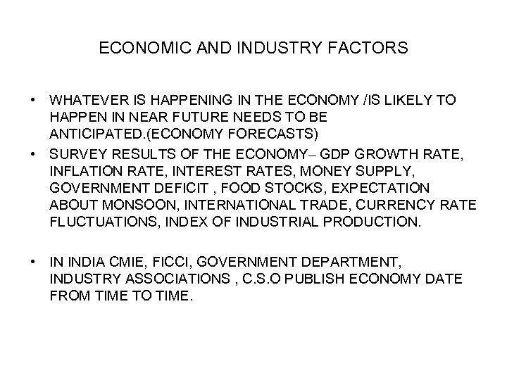 ECONOMIC AND INDUSTRY FACTORS • WHATEVER IS HAPPENING IN THE ECONOMY /IS LIKELY TO
